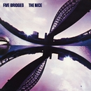 Five Bridges (2009 Digital Remaster + Bonus Tracks)/The Nice