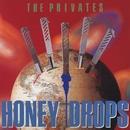 HONEY DROPS/THE PRIVATES