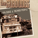 Papa Dukie & The Mud People/The Subdudes