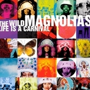 Life Is A Carnival/The Wild Magnolias