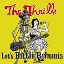 Let's Bottle Bohemia/The Thrills