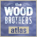 Atlas/The Wood Brothers