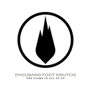 The Flame In All Of Us/Thousand Foot Krutch