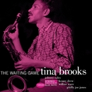 The Waiting Game/Tina Brooks