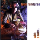 With A Twist . . ./Todd Rundgren