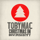 Christmas in Diverse City/TobyMac