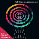 Portable Sounds (With Bonus Remixes)/TobyMac
