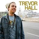 Everything Everytime Everywhere/Trevor Hall