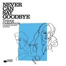 Never Can Say Goodbye/Trijntje Oosterhuis