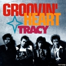 GROOVIN' HEART/TRACY