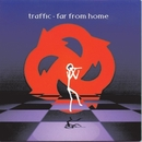 Far From Home/Traffic
