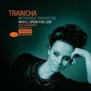 Who'll Speak For Love - Burt Bacharach Songbook II/Traincha