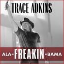 Ala-Freakin-Bama/Trace Adkins