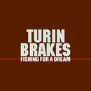 Fishing For A Dream (Instrumental)/Turin Brakes