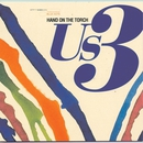 Hand On The Torch/Us3
