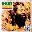 Rasta Ambassador/U-Roy