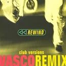 Rewind Remix (Club Versions)/Vasco Rossi