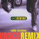 Rewind (Remix)/Vasco Rossi
