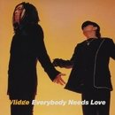 Everybody Needs Love/Vlidge