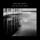 The Melting Moon/VHS or Beta