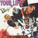 YOUR LIFE?/Vlidge