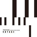 TRISTESSE -CLASSICAL HOUSE ANTHEM-/Voyage