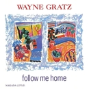 Follow Me Home/Wayne Gratz