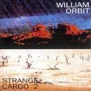 Strange Cargo II/William Orbit