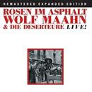 Rosen Im Asphalt/Wolf Maahn & Die Deserteure