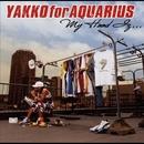 MY HOOD IZ・・・/JHETT a.k.a.YAKKO for AQUARIUS