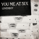 Loverboy/You Me At Six