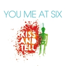 Kiss And Tell/You Me At Six