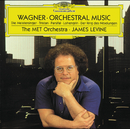 Wagner: Orchestral Music/The MET Orchestra, James Levine