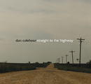 Straight To The Highway/Dan Colehour