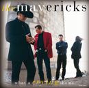 What A Crying Shame/The Mavericks