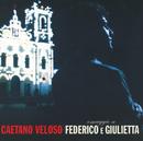 Omaggio A Federico E Giulietta/Caetano Veloso