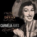 Série Super Divas - Carmélia Alves/Carmelia Alves