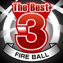 The Best 3 Fire Ball/Fire Ball