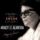 Série Super Divas - Aracy de Almeida/Aracy De Almeida