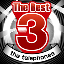 The Best 3 the telephones/the telephones