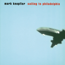 Sailing To Philadelphia/Mark Knopfler