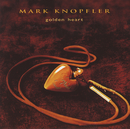 Golden Heart/Mark Knopfler