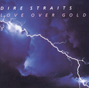 Love Over Gold/Dire Straits
