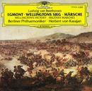 "Beethoven: ""Egmont""; Wellington's Victory; Military Marches/Gundula Janowitz, Erich Schellow, Berliner Philharmoniker, Herbert von Karajan, Berlin Philharmonic Wind Ensemble, Hans Priem-Bergrath"