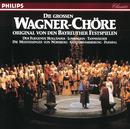 Die grossen Wagner Chöre - Original von den Bayreuther Festspielen/Chor der Bayreuther Festspiele, Orchester der Bayreuther Festspiele, Wolfgang Sawallisch, Silvio Varviso, Karl Böhm, Hans Knappertsbusch