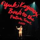 Back to the future tour 2010/小柳ゆき