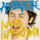 ADVENTURE/ナオト・インティライミ