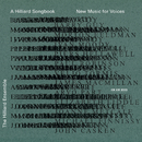 A Hilliard Songbook - New Music For Voices/The Hilliard Ensemble