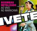 Berimbau Metalizado (Ao Vivo - Maracanã)/Ivete Sangalo