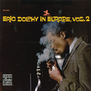 Eric Dophy In Eurpoe, Vol. 2/Eric Dolphy